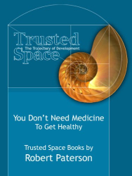Robert Paterson: You Don't Need Medicine to Get Healthy (Trusted Space)