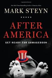 Mark Steyn: After America: Get Ready for Armageddon