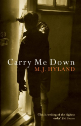M.J. Hyland: Carry Me Down