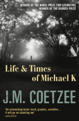 J.M. Coetzee: Life and Times of Michael K