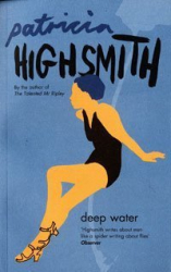 Patricia Highsmith: Deep Water
