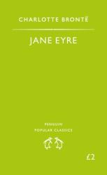 Charlotte Bronte: Jane Eyre (Penguin Popular Classics)