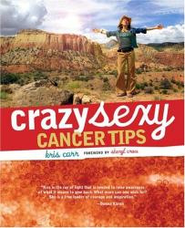 Kris Carr: Crazy Sexy Cancer Tips