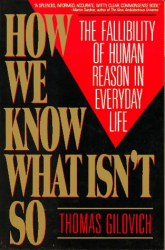Thomas Gilovich: How We Know What Isn't So