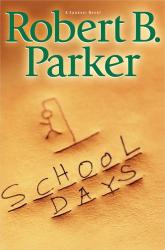 Robert B. Parker: School Days (Spenser)