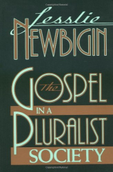 Lesslie Newbigin: The Gospel in a Pluralist Society