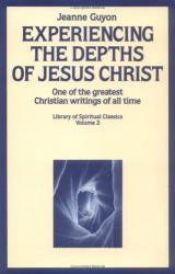 Jeanne Marie Bouvier De LA Motte Guyon: Experiencing the Depths of Jesus Christ (Library of Spiritual Classics, Volume 2)