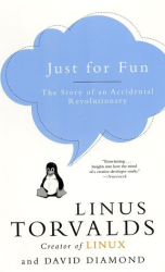 Linus Torvalds: Just for Fun: The Story of an Accidental Revolutionary