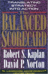 Robert S. Kaplan and David P. Norton: The Balanced Scorecard: Translating Strategy into Action