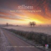 Various Artists - Stillness: Music of Calm in a Changing World