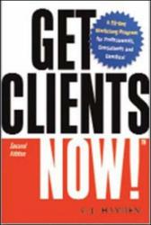 C. J. Hayden: Get Clients Now!