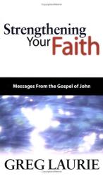 Greg Laurie: Strengthening Your Faith