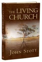 John R. W. Stott: The Living Church: Convictions of a Lifelong Pastor