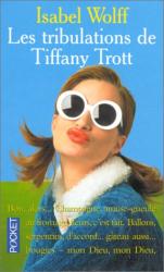 "Isabel Wolff: ""Les tribulations de Tiffany Trott"""