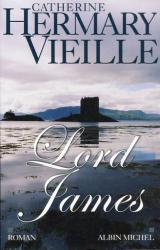 Catherine Hermary-Vieille: Lord James