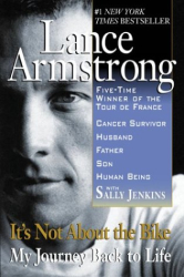 Lance Armstrong: It's Not About the Bike: My Journey Back to Life
