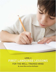 Jessie Wise: First Language Lessons for the Well-Trained Mind, Level 3