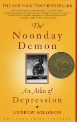Andrew Solomon: The Noonday Demon: An Atlas of Depression