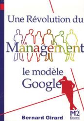 Bernard Girard: Une révolution du management : Le modèle Google