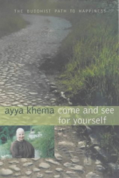 Ayya Khema: Come and See for Yourself: The Buddhist Path to Happiness