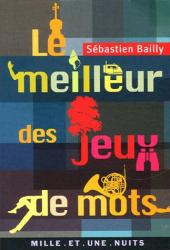 Bailly - Sebastien: Le Meilleur des Jeux de Mots