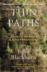 Julia Blackburn: Thin Paths: Journeys in and around an Italian Mountain Village