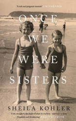 Sheila Kohler: Once We Were Sisters