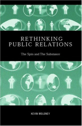Kevin Moloney: Rethinking Public Relations: The Spin and the Substance (Routledge Advances in Management & Business Studies)