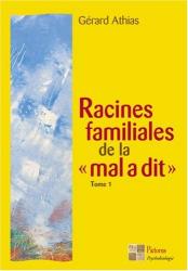 "Gérard Athias: Racines familiales de la ""mal a dit"""