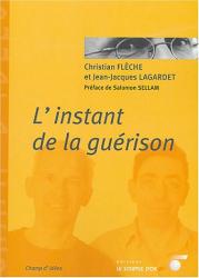 Christian Flèche: L'instant de la guérison