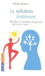 Thierry Janssen: La solution intérieure : Vers une nouvelle médecine du corps et de l'esprit