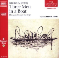 Jerome K. Jerome: Three Men In A Boat: (To Say Nothing Of The Dog) (Classic Fiction)