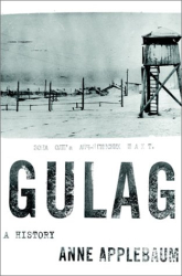 Anne Applebaum: Gulag: A History