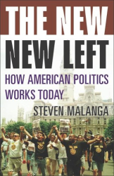 Steven Malanga: The New New Left: How American Politics Works Today