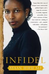 Ayaan Hirsi Ali: Infidel