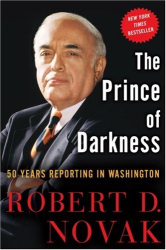 Robert D. Novak: The Prince of Darkness: 50 Years Reporting in Washington