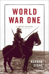 Norman Stone: World War One: A Short History