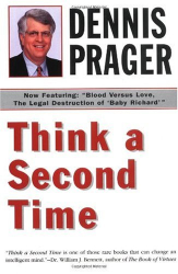 Dennis Prager: Think a Second Time