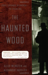 Allen Weinstein, Alexander Vassiliev: The Haunted Wood: Soviet Espionage in America--The Stalin Era