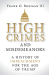 Frank O. Bowman: <br/>High Crimes and Misdemeanors