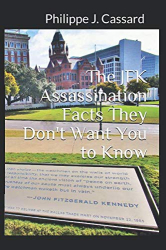 Philippe J. Cassard: <br/>The JFK Assassination Facts They Don't Want You to Know