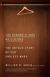 William M. Arkin: <br/>The Generals Have No Clothes