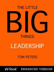 Tom Peters: The Little Big Things: Leadership