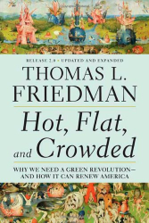 Thomas L. Friedman: Hot, Flat, and Crowded 2.0