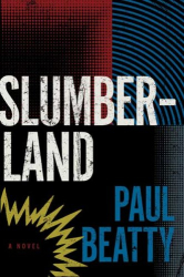 Paul Beatty: <i>Slumberland</i>