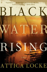 Attica Locke: Black Water Rising: A Novel
