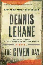 Dennis Lehane: The Given Day: A Novel