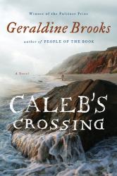 Geraldine Brooks: Caleb's Crossing: A Novel