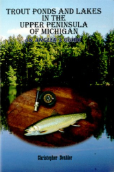 Christopher Deubler: Trout Ponds and Lakes in the Upper Peninsula of Michigan