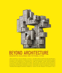 : Beyond Architecture: Imaginative Buildings and Fictional Cities
